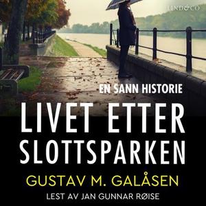 Livet etter Slottsparken (lydbok) av Gustav M