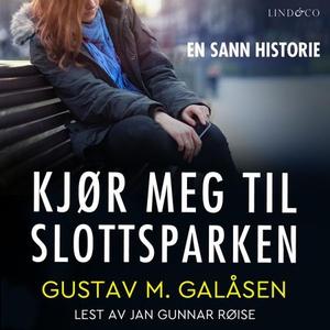 Kjør meg til slottsparken (lydbok) av Gustav