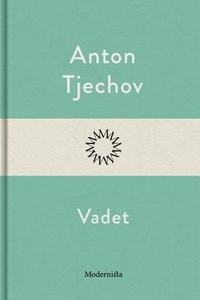 Vadet (e-bok) av Anton Tjechov