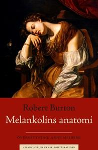 Melankolins anatomi (e-bok) av Robert Burton
