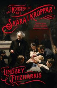 Konsten att skära i kroppar (e-bok) av Lindsey