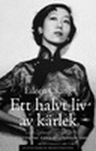 Ett halvt liv av kärlek (e-bok) av Elieen Chang