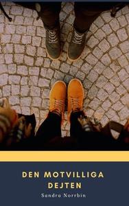 Den motvilliga dejten (e-bok) av Sandra Norrbin