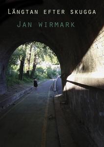 Längtan efter skugga (e-bok) av Jan Wirmark