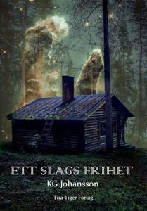Ett slags frihet (e-bok) av KG Johansson
