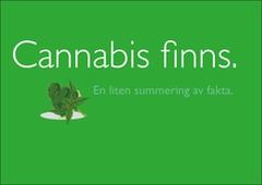 Cannabis finns!