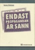 Endast propagandan är sann