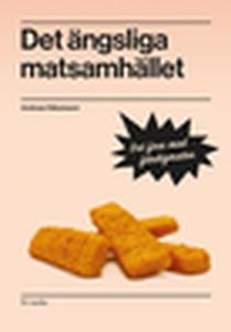 Det ängsliga matsamhället (e-bok) av Andreas Hå