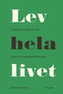 Lev hela livet (e-bok) av Bengt Brülde