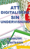 Att digitalisera sin undervisning