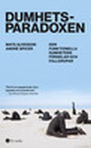 Dumhetsparadoxen (e-bok) av Mats Alvesson, Andr