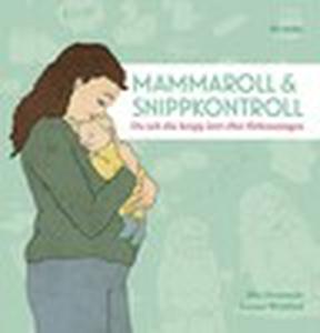Mammaroll och snippkontroll (e-bok) av Louise W