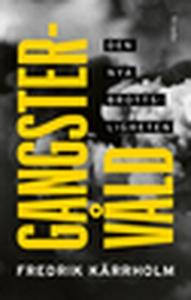 Gangstervåld (e-bok) av Fredrik Kärrholm