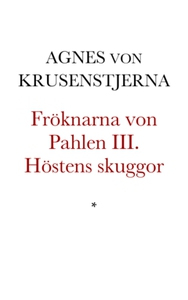 Fröknarna von Pahlen III (e-bok) av Agnes von K