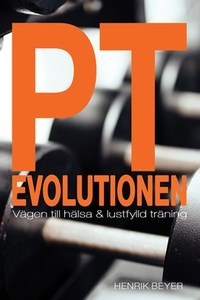 PT-Evolutionen (e-bok) av Henrik Beyer
