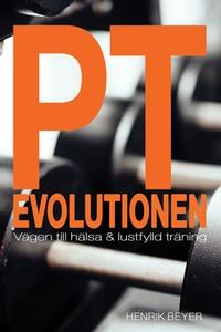 PT-Evolutionen (e-bok) av Henrik Beyer