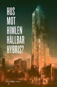 Hus mot himlen – Hållbar hybris? (e-bok) av Gab