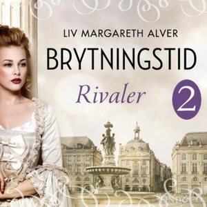 Rivaler (lydbok) av Liv Margareth Alver
