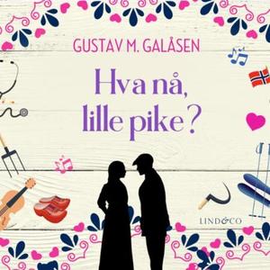 Hva nå, lille pike? (lydbok) av Gustav M. Gal