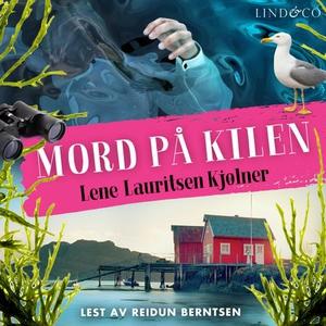 Mord på Kilen (lydbok) av Lene Lauritsen Kjøl