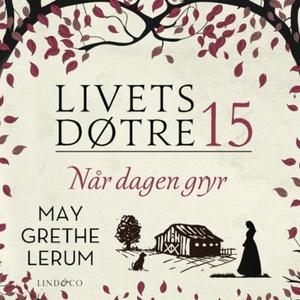 Når dagen gryr (lydbok) av May Grethe Lerum
