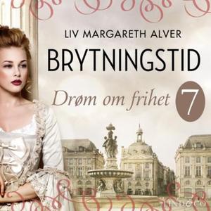 Drøm om frihet (lydbok) av Liv Margareth Alve