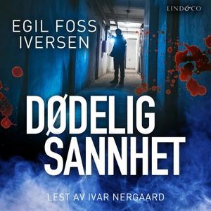 Dødelig sannhet (lydbok) av Egil Foss Iversen