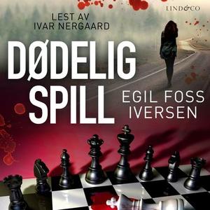 Dødelig spill (lydbok) av Egil Foss Iversen