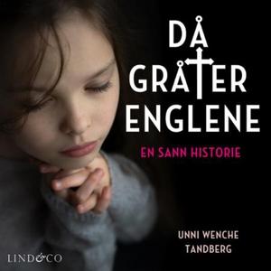 Då gråter englene (lydbok) av Marianne, Unni