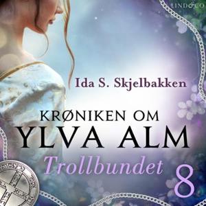 Trollbundet (lydbok) av Ida S. Skjelbakken