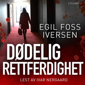 Dødelig rettferdighet (lydbok) av Egil Foss I