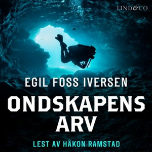 Ondskapens arv (lydbok) av Egil Foss Iversen