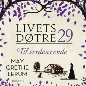 Til verdens ende (lydbok) av May Grethe Lerum