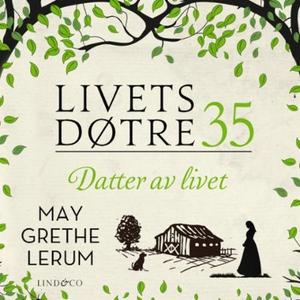 Datter av livet (lydbok) av May Grethe Lerum