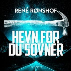 Hevn før du sovner (lydbok) av René Rønshof