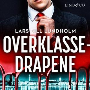 Overklassedrapene (lydbok) av Lars Bill Lundh