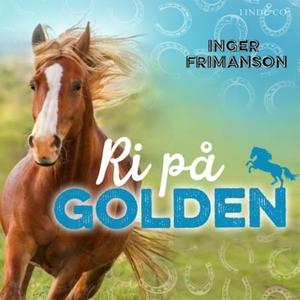 Ri på Golden (lydbok) av Inger Frimansson