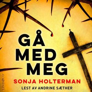 Gå med meg (lydbok) av Sonja Holterman