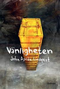 Vänligheten (e-bok) av John Ajvide Lindqvist