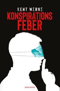 Konspirationsfeber (e-bok) av Kent Werne