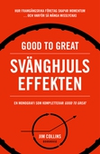 Good to great: Svänghjulseffekten