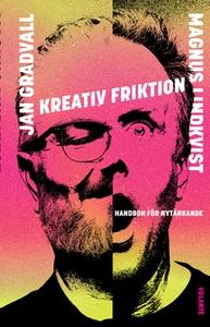 Kreativ friktion (e-bok) av Jan Gradvall, Magnu
