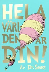Hela världen är din! (e-bok) av Dr. Seuss
