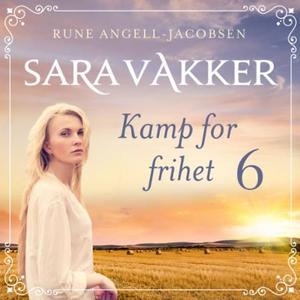 Kamp for frihet (lydbok) av Rune Angell-Jacob
