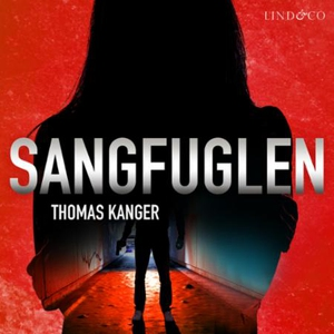 Sangfuglen (lydbok) av Thomas Kanger