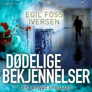 Dødelige bekjennelser (lydbok) av Egil Foss I