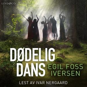 Dødelig dans (lydbok) av Egil Foss Iversen