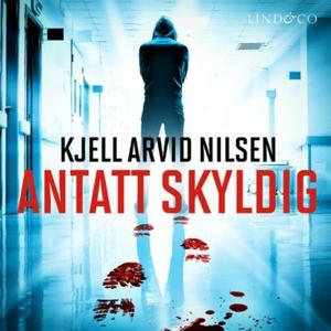 Antatt skyldig (lydbok) av Kjell Arvid Nilsse