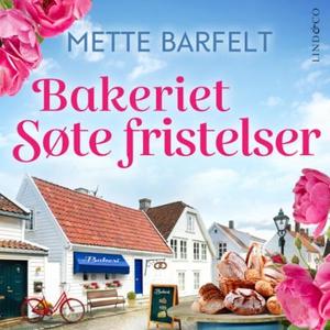 Bakeriet Søte fristelser (lydbok) av Mette Ba
