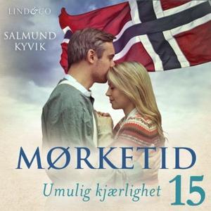 Umulig kjærlighet (lydbok) av Salmund Kyvik